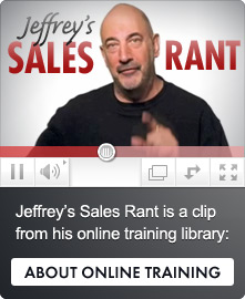 Jeffrey's Sales Rant about Online Training